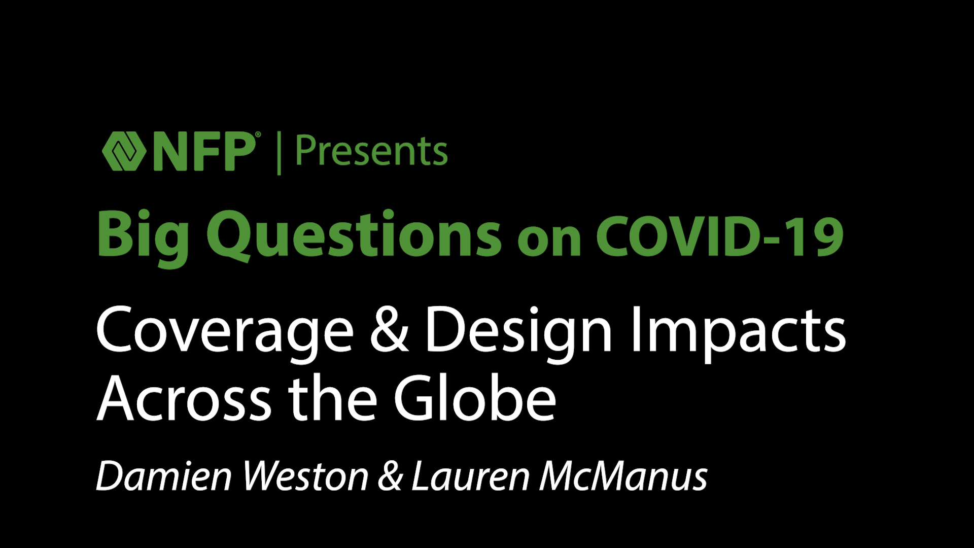 thumbnail image of Big Questions Series - Coverage & Design Impacts Across the Globe