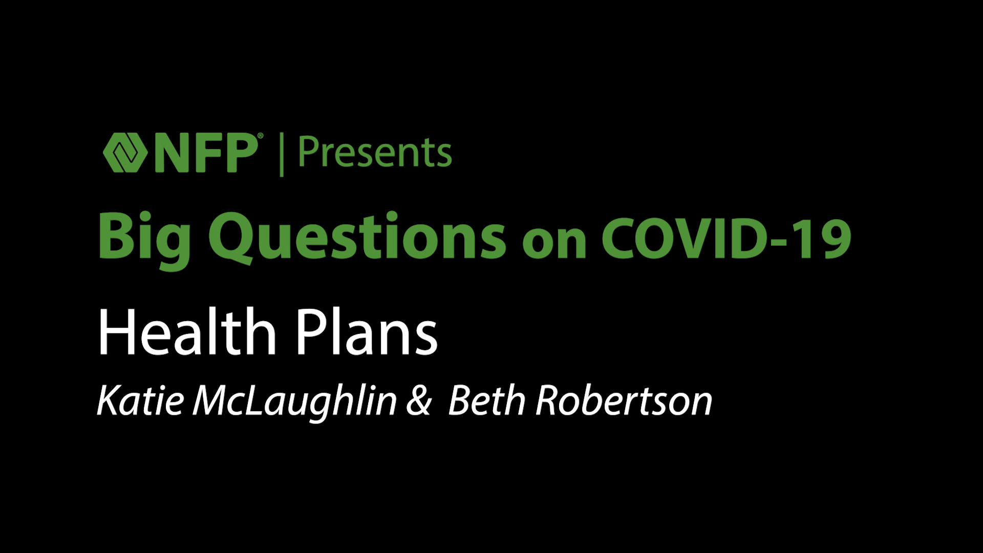 thumbnail image of Big Questions on COVID-19 - Health Plans with Katie McLaughlin and Beth Robertson