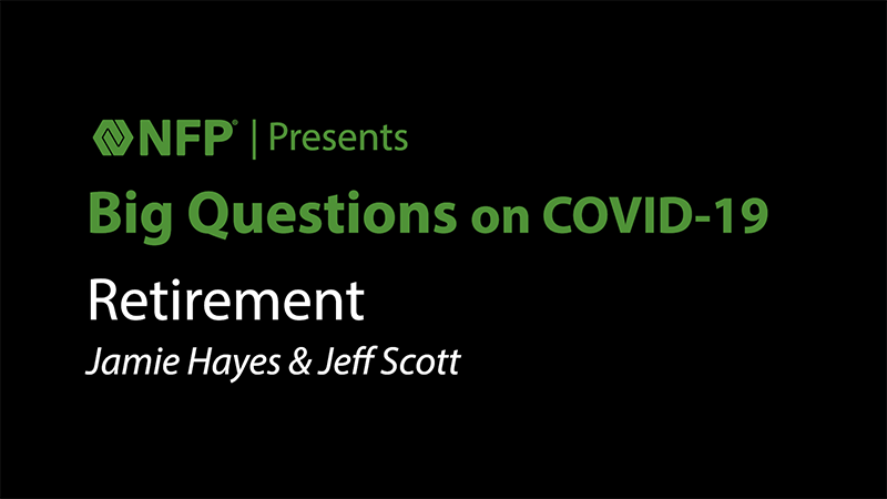 thumbnail image of Big Questions on COVID-19 - Retirement with Jamie Hayes and Jeff Scott