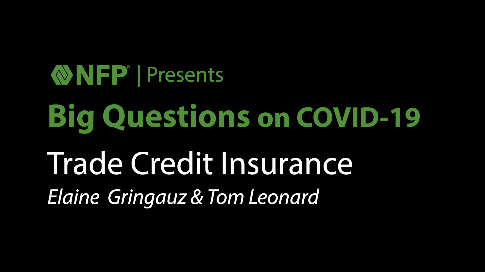 Big Questions on COVID-19 - Trade Credit Insurance with Elaine Gringuaz and Tom Leonard